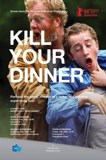 Kill Your Dinner