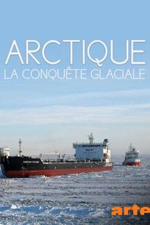 Arctique, la conquête glaciale