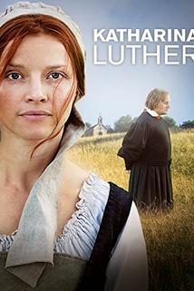 Katharina Luther  - Katharina Luther