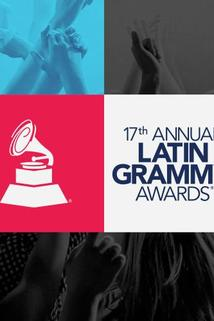 The 17th Annual Latin Grammy Awards