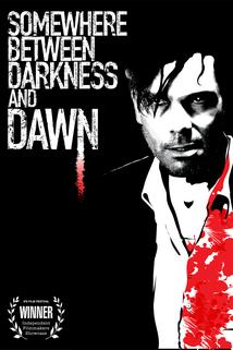 Somewhere Between Darkness and Dawn  - Somewhere Between Darkness and Dawn