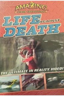 Amazing Video Collection: Life Against Death