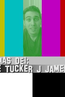 Namas Dei: The Tucker J James Story  - Namas Dei: The Tucker J James Story