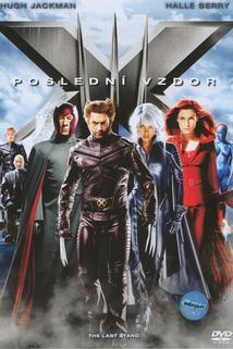 X-Men: Poslední vzdor  - X-Men: The Last Stand