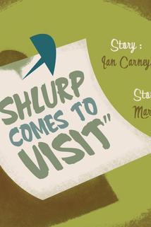 Commander Clark - Shlurp Comes to Visit  - Shlurp Comes to Visit