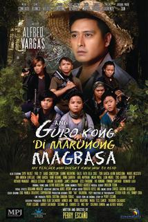 Ang guro kong 'di marunong magbasa  - Ang guro kong 'di marunong magbasa