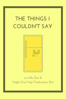 The Things I Couldn't Say