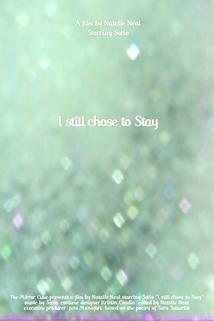 I Still Chose to Stay