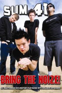 Sum 41: Bring the Noize Unauthorized