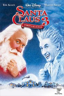 Santa Claus 3: Úniková klauzule  - Santa Clause 3: The Escape Clause, The