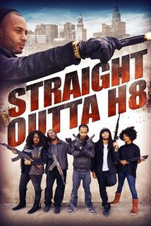Straight Outta' H8