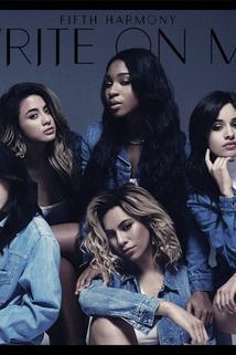 Fifth Harmony: Write on Me