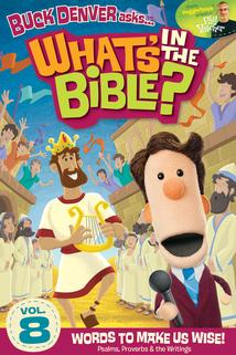 What's in the Bible? Vol 8: Words to Make Us Wise!