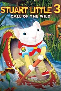 Myšák Stuart Little 3  - Stuart Little 3: Call of the Wild