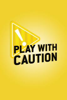 Play with Caution ()