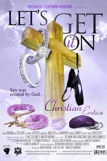 Let's Get It On: Christian Erotica