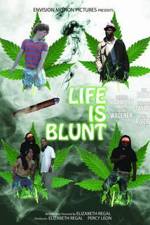 Life Is Blunt