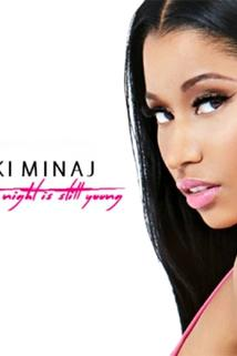 Nicki Minaj: The Night Is Still Young