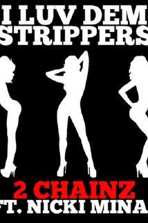 2 Chainz Feat. Nicki Minaj: I Luv Dem Strippers