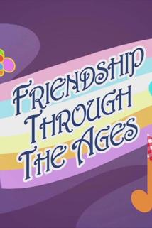 Friendship Through the Ages  - Friendship Through the Ages