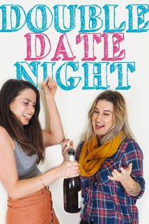 Double Date Night  - Double Date Night