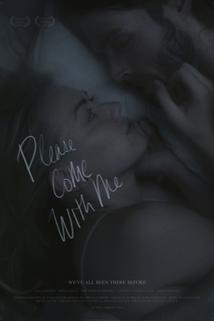 Please Come With Me ()