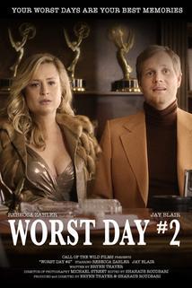 Worst Day #2