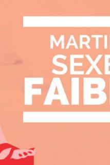 Martin, sexe faible ()