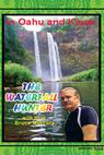 The Waterfall Hunter 4: In Kauai and Oahu