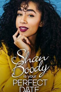 Shan Boody Is Your Perfect Date