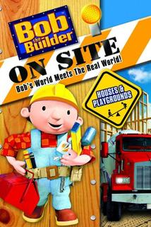 Bob the Builder on Site: Houses & Playgrounds  - Bob the Builder on Site: Houses & Playgrounds