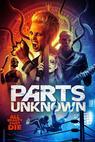 Parts Unknown ()