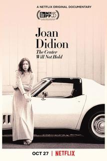 Joan Didion: The Center Will Not Hold  - Joan Didion: The Center Will Not Hold