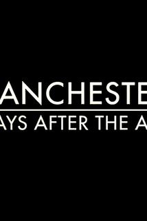 Manchester: 100 Days After the Attack