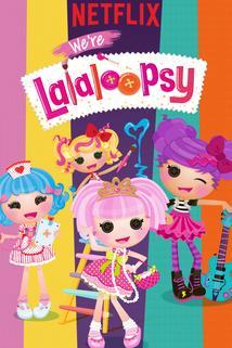 We're Lalaloopsy