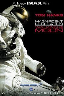 Mise na Měsíc 3D  - Magnificent Desolation: Walking on the Moon 3D