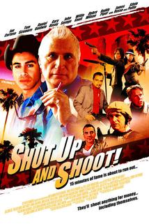 Shut Up and Shoot!  - Shut Up and Shoot!