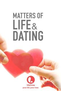 Co život dal a vzal  - Matters of Life and Dating