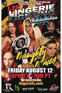 Lingerie Fighting Championships 21: Naughty 'n Nice