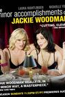 """The Minor Accomplishments of Jackie Woodman"""