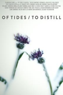 Of Tides/To Distill