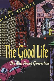 Good Life, The  - Good Life, The