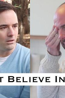 I Don't Believe in That