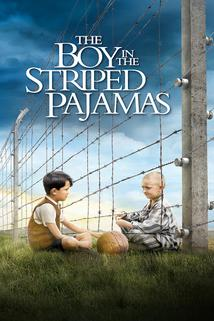 Chlapec v pruhovaném pyžamu  - Boy in the Striped Pyjamas, The