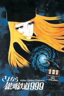Sbohem Galaktickému expresu 999  - Sayônara, ginga tetsudô Surî-Nain: Andromeda shûchakueki