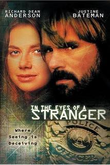 Očima neznámého  - In the Eyes of a Stranger