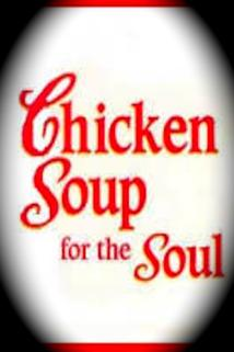 """Chicken Soup for the Soul"""