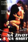 Na život a na smrt (2006)