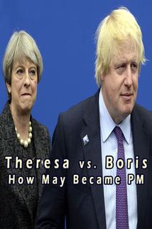 Theresa vs. Boris: How May Became PM  - Theresa vs. Boris: How May Became PM
