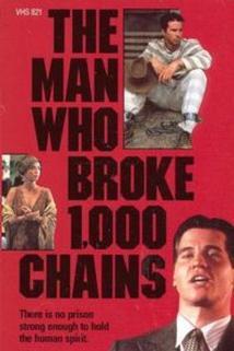 Jsem uprchlý trestanec  - Man Who Broke 1,000 Chains, The